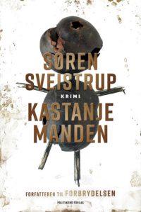 Søren Sveistrup er også debutant. Hans første bog 'Kastanjemanden