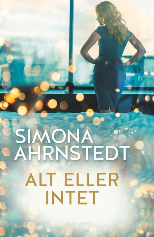 Alt eller intet af Simona Ahrnstedt