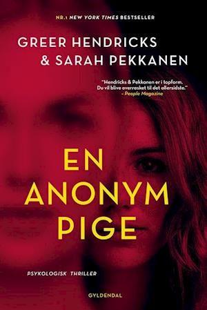 greer hendricks & sarah pekkanen en anonym pige_thriller