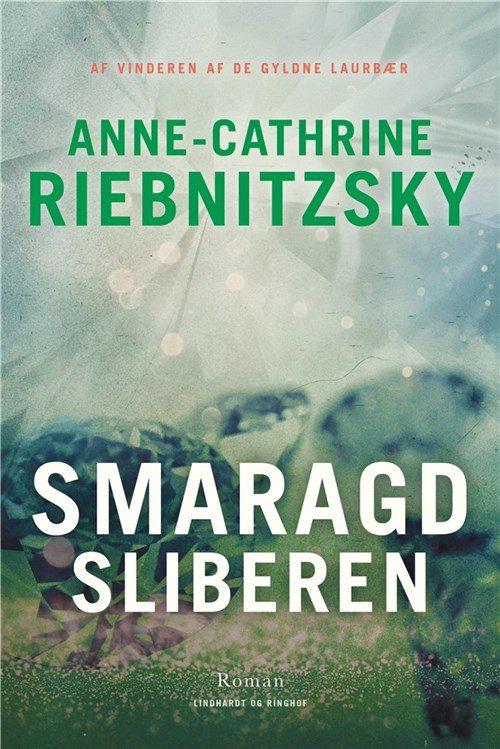 Anne-Cathrine Riebnitzsky Smaragd sliberen_thriller