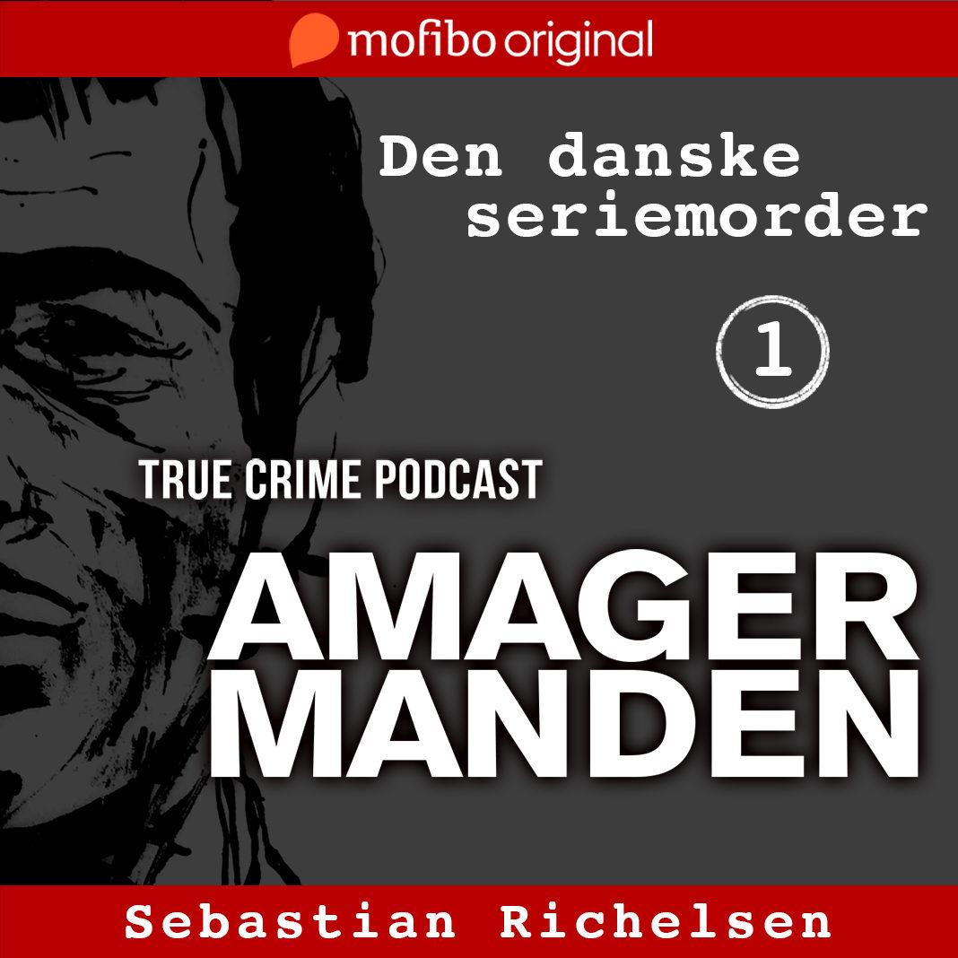 Den danske seriemorder - episode 1