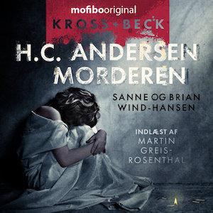 Krimier 2019 - H.C. Andersen-morderen af Brian Wind-Hansen og Sanne Wind-Hansen indlæst af Martin Greis-Rosenthal.