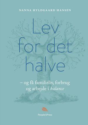 Nytårsfortsæt_Lev for det halve_af Nanna Hyldgaard Hansen_indlæst af Louise Davidsen