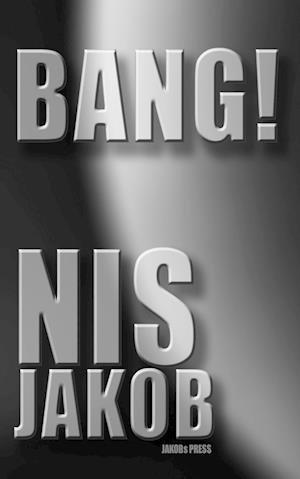 Nis Jakobs Bang! - gå i gang med den hæsblæsende bog