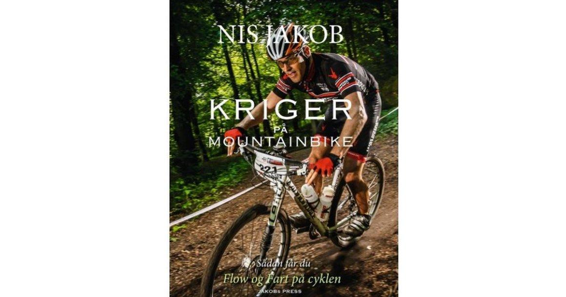 Nis Jakobs kriger på mountain bike - gå i gang med den hæsblæsende bog