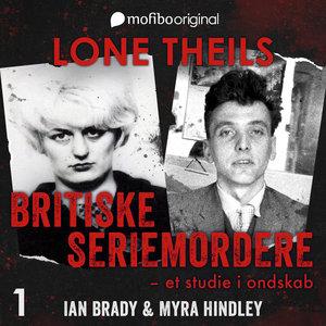 Episode 1 af 'Britiske seriemordere' Ian Brady og Myra Hindley