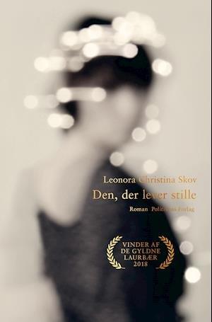 Lyt til 'Den, der lever stille', indlæst af forfatteren Leonora Christina Skov.  Lasse Løager anbefaler.
