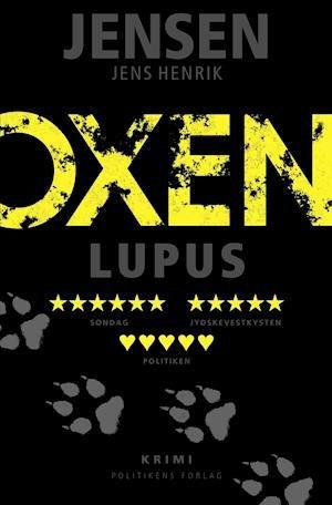 Jens Henrik Jensens anmelderroste thriller 'Oxen - Lupus'. Lyt til den på Mofibo.