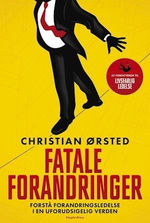 Vi er nødt til at blive bedre til at håndtere forandringer. Det mener Christian Ørsted.  Lyt til 'Fatale forandringer', indlæst af Torben Sekov.