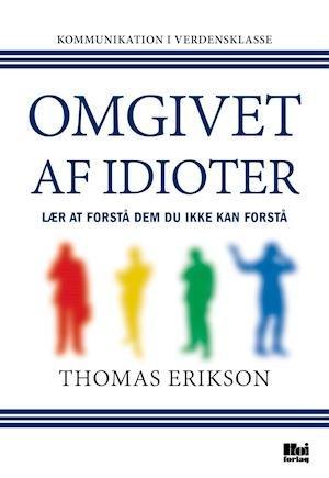 Bøger om økonomi og business.  'Omgivet af idioter' lærer dig at blive bedre til at kommunikere både i dit arbejde og i dit privatliv. Lyt med i Mofibo-appen